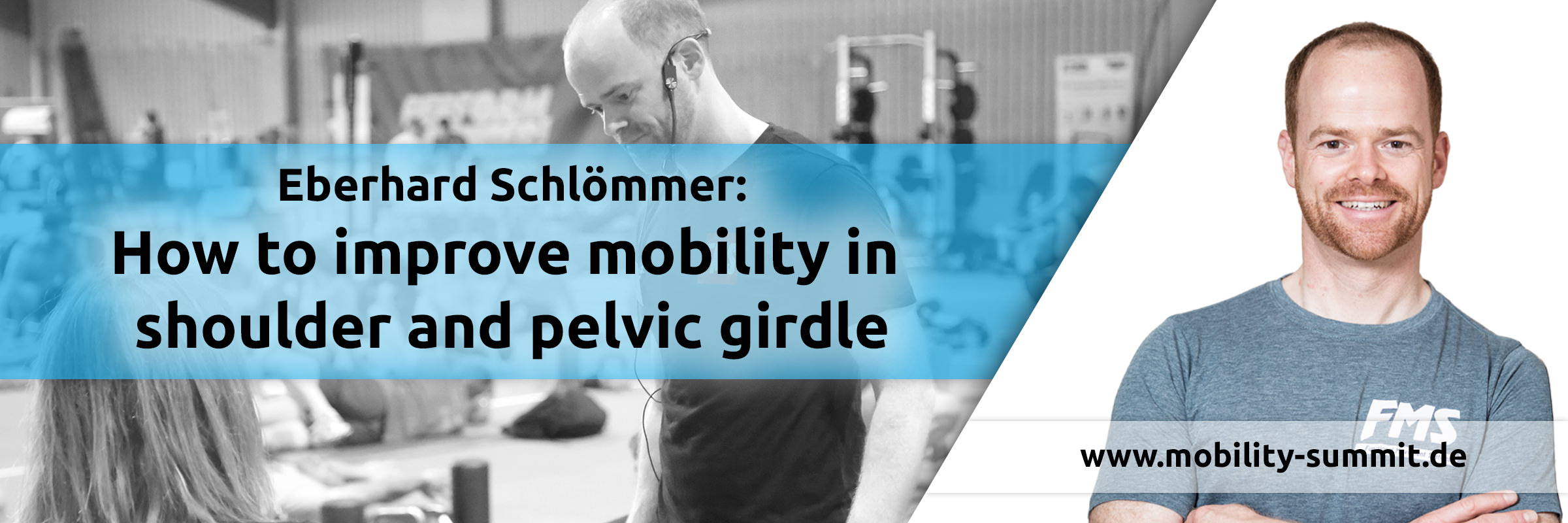 Eberhard Schloemmer will be at the Mobility & Fascia Summit 2016