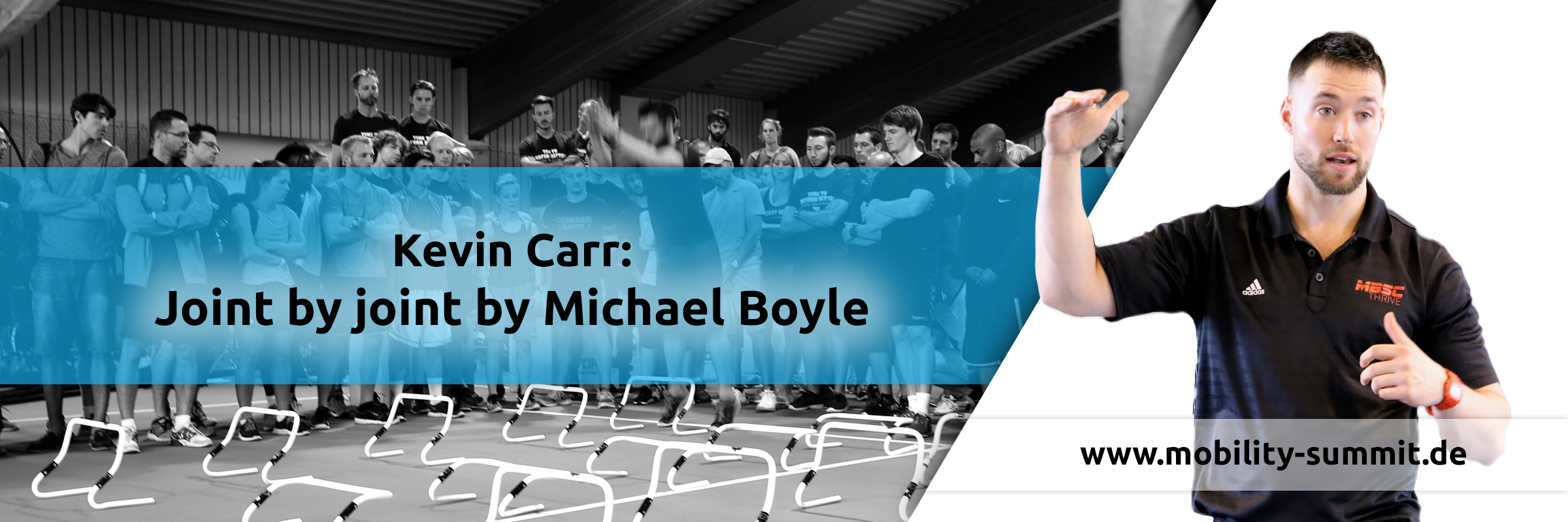Kevin Carr will be one of the speakers of the Mobility & Fascia Summit 2016