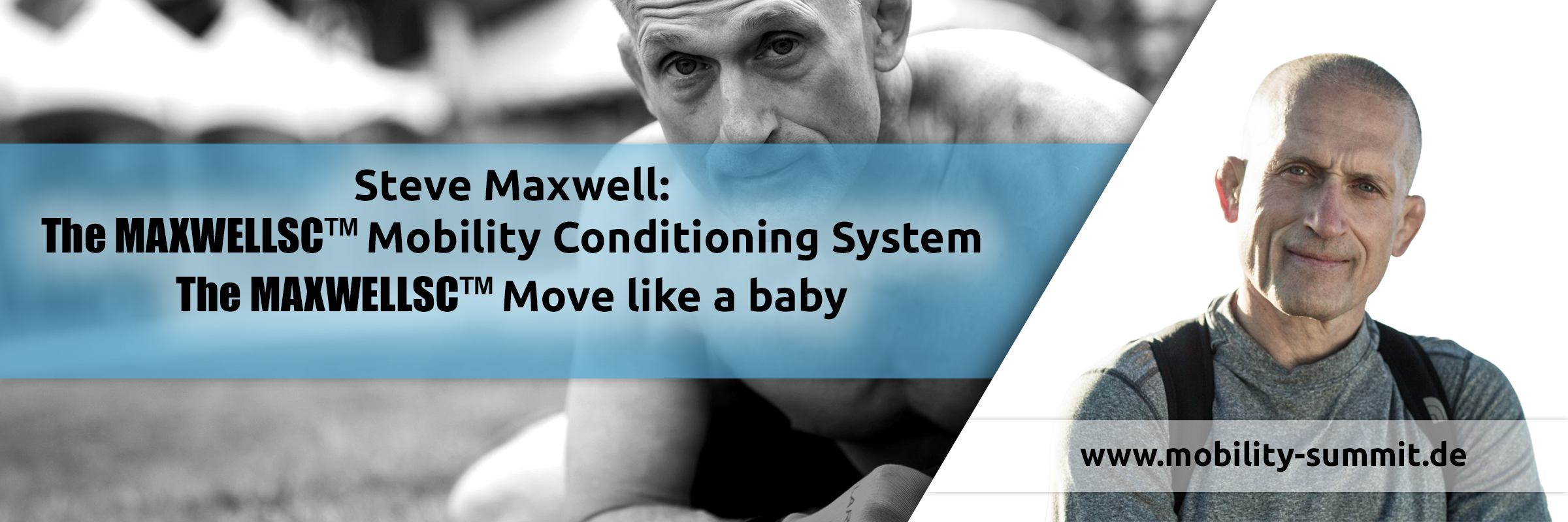 Steve Maxwell will be one of the speakers of the Mobility & Fascia Summit 2016